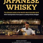 Japan's Whisky Scene Uncovered: A Visitors Guide from Japanese Whisky Expert Brian Ashcraft