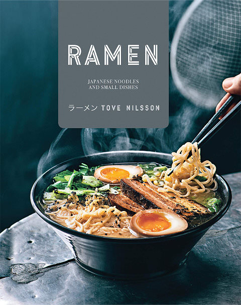 Ramen - Japanese Noodles and Small Dishes Cookbook