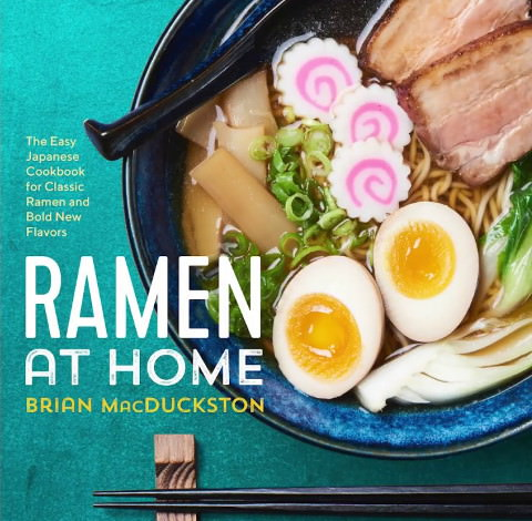 Ramen at Home - The Easy Japanese Cookbook for Classic Ramen and Bold New Flavors Cookbook