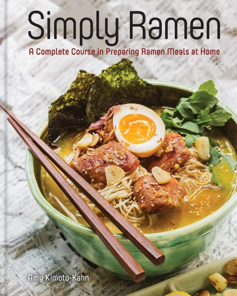 Simply Ramen - A Complete Course in Preparing Ramen Meals at Home Cookbook