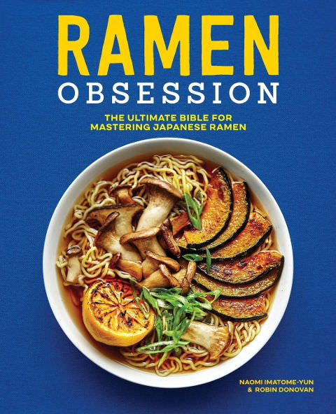 Ramen Obsession - The Ultimate Bible for Mastering Japanese Ramen Cookbook