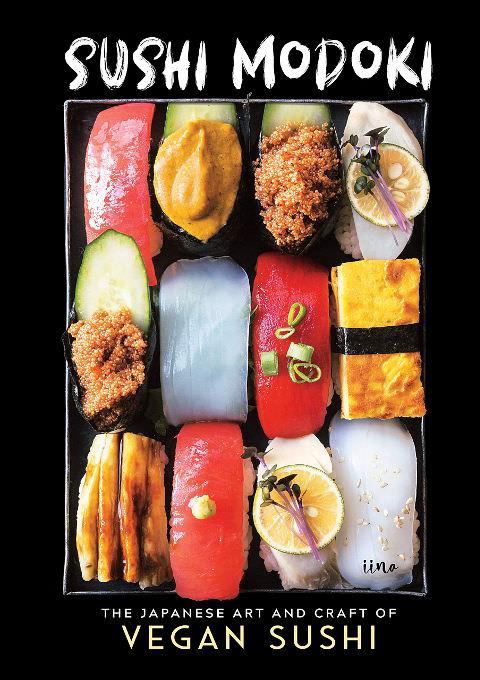 Sushi Modoki - The Japanese Art and Craft of Vegan Sushi Cookbook